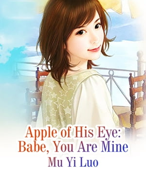 Apple of His Eye: Babe, You Are Mine: Volume 1