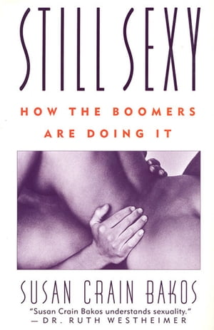 Still Sexy How The Boomers Are Doing It