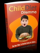 Child Diet Dilemma by Anonymous