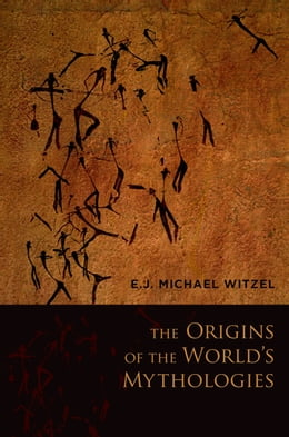 Book The Origins of the World's Mythologies by E.J. Michael Witzel