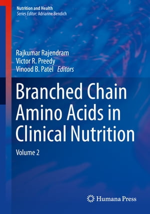 Branched Chain Amino Acids in Clinical Nutrition: Volume 2 by Rajkumar Rajendram