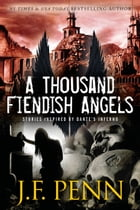 A Thousand Fiendish Angels: A Short Story Series Inspired By Dante's Inferno by J.F.Penn