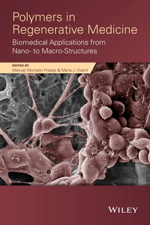 Polymers in Regenerative Medicine Biomedical Applications from Nano- to Macro-Structures