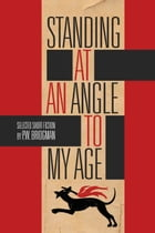 Standing at an Angle to My Age by P.W. Bridgman