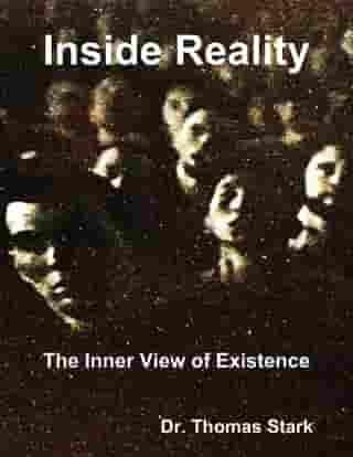 Inside Reality: The Inner View of Existence