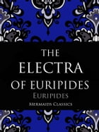 The Electra of Euripides by Euripides