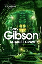Against Gravity by Gary Gibson