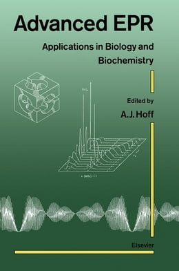 Book Advanced EPR: Applications in Biology and Biochemistry by Hoff, A.J.
