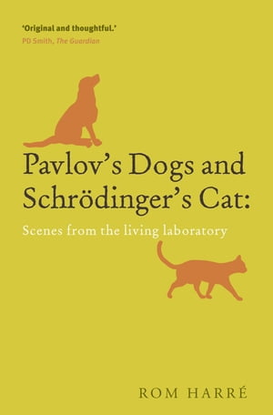 Pavlov's Dogs and Schr�dinger's Cat scenes from the living laboratory