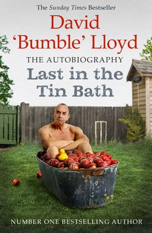 Last in the Tin Bath The Autobiography