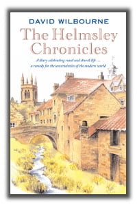 The Helmsley Chronicles: A diary celebrating rural and church life … a remedy for the uncertainties…