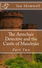 The Armchair Detective and the Castle of Mandrake Part Two: Series Two by Ian Shimwell