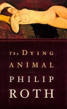 The Dying Animal by Philip Roth