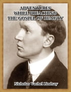Adventures While Preaching the Gospel of Beauty by Nicholas Vachel Lindsay