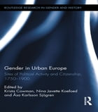 Gender in Urban Europe: Sites of Political Activity and Citizenship, 1750-1900