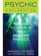 Psychic Research and Modern Physics by Harold Puthoff