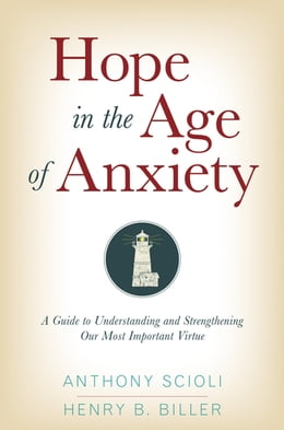 Book Hope in the Age of Anxiety by Anthony Scioli