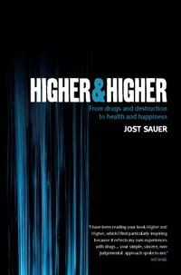 Higher and Higher: From drugs and destruction to health and happiness