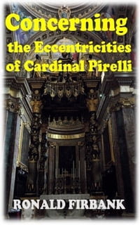 Concerning the Eccentricities of Cardinal Pirelli