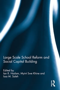 Large Scale School Reform and Social Capital Building