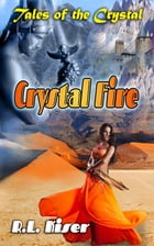 Crystal Fire by Russell L Kiser