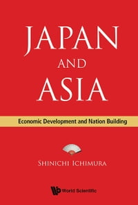 Japan and Asia: Economic Development and Nation Building