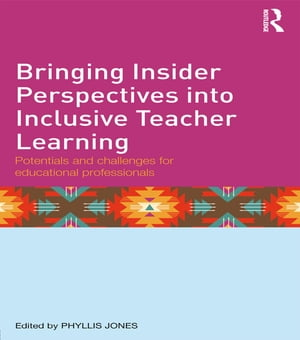 Bringing Insider Perspectives into Inclusive Teacher Learning Potentials and challenges for educational professionals