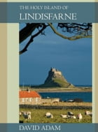 Holy Island of Lindisfarne, The by David Adam