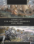 Conflict in Ancient Greece and Rome [3 volumes]: The Definitive Political, Social, and Military…
