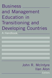 Business and Management Education in Transitioning and Developing Countries: A Handbook: A Handbook