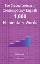 The Graded Lexicon of Contemporary English: 4,000 Elementary Words by Gordon (Guoping) Feng