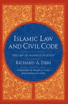 Islamic Law and Civil Code: The Law of Property in Egypt by Richard A. Debs