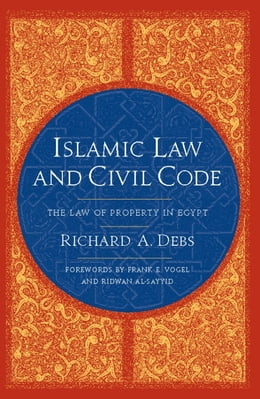 Book Islamic Law and Civil Code: The Law of Property in Egypt by Richard A. Debs