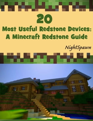 20 Most Useful Redstone Devices: An Minecraft Redstone Guide