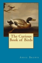 Curious Book of Birds by Abbie Farwell Brown