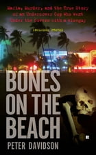 Bones on the Beach: Mafia, Murder, and the True Story of an Undercover Cop Who Went Under the…