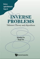 Inverse Problems: Tikhonov Theory and Algorithms by Kazufumi Ito