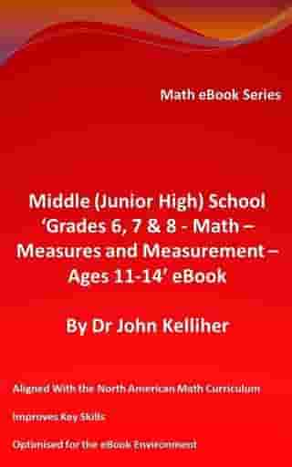 Middle (Junior High) School 'Grades 6, 7 & 8 – Math – Measures and Measurement – Ages 11-14' eBook