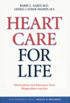 Heart Care for Life: Developing the Program That Works Best for You by Dr. Barry L. Zaret