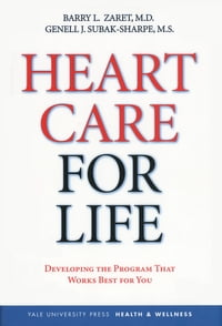 Heart Care for Life: Developing the Program That Works Best for You