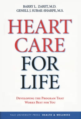 Book Heart Care for Life: Developing the Program That Works Best for You by Dr. Barry L. Zaret