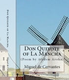 Don Quixote of La Mancha (Full Text). Annotated and Poem by Atidem Aroha. by Miguel de Cervantes.