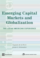 Emerging Capital Markets And Globalization: The Latin American Experience by De la Torre Augusto; Schmukler Sergio