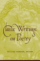 Classic Writings on Poetry by William Harmon