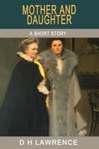 Mother and Daughter by D H Lawrence