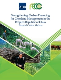 Strengthening Carbon Financing for Grassland Management in the People's Republic of China…