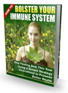 Bolster Your Immune System by Anonymous