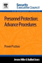 Personnel Protection: Advance Procedures: Proven Practices by Jerome Miller