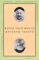 Watch Your Mouth: A Novel by Daniel Handler