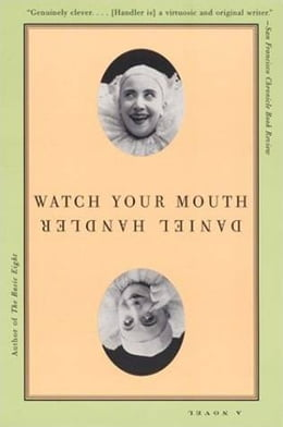 Book Watch Your Mouth: A Novel by Daniel Handler